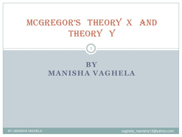 MCGREGOR'S THEORY X AND                 THEORY Y                             1                            BY              ...