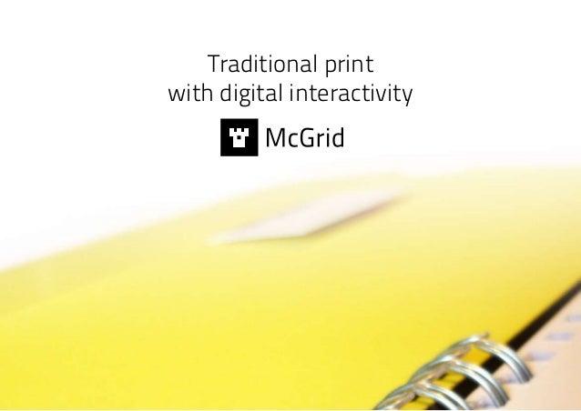 Traditional printwith digital interactivity