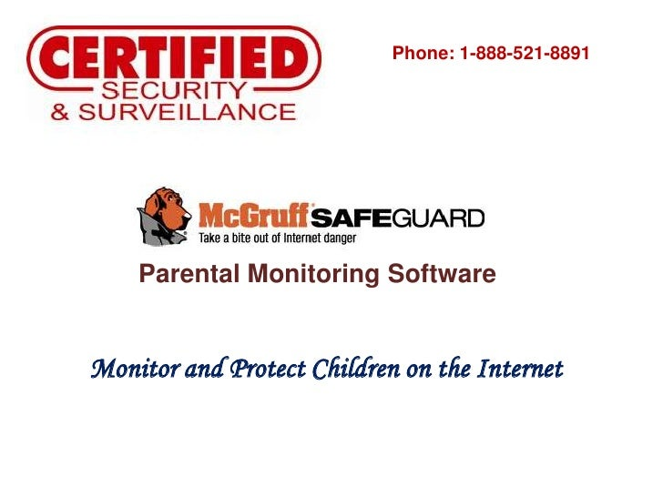 Phone: 1-888-521-8891<br />Parental Monitoring Software<br />Monitor and Protect Children on the Internet  <br />