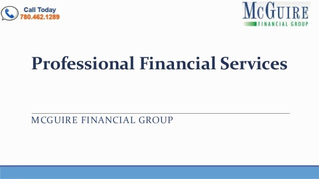 Professional Financial Services MCGUIRE FINANCIAL GROUP