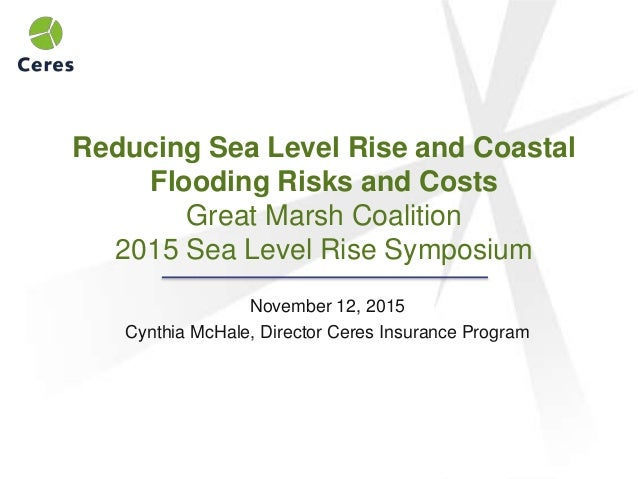 Reducing Sea Level Rise and Coastal Flooding Risks and Costs Great Marsh Coalition 2015 Sea Level Rise Symposium November ...