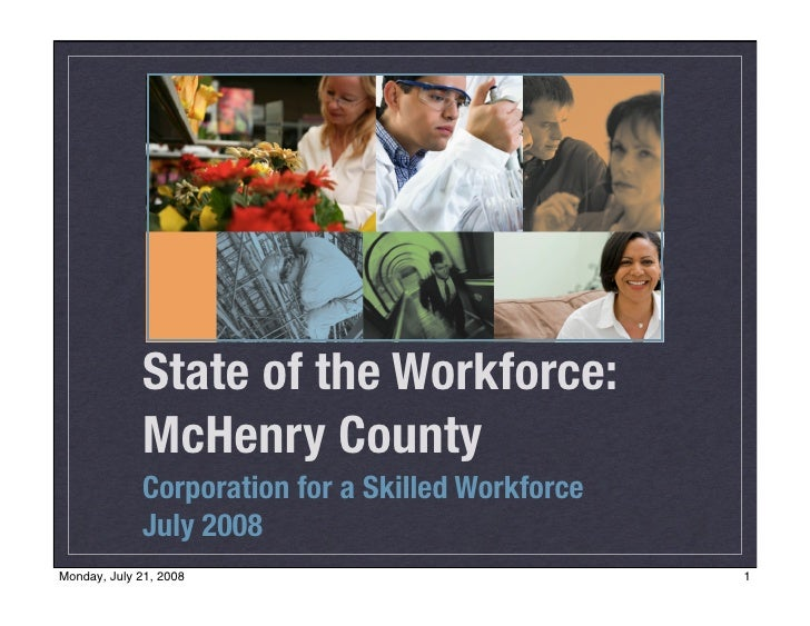 State of the Workforce:              McHenry County              Corporation for a Skilled Workforce              July 200...