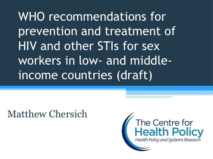 WHO recommendations for  prevention and treatment of  HIV and other STIs for sex  workers in low- and middle-  income coun...