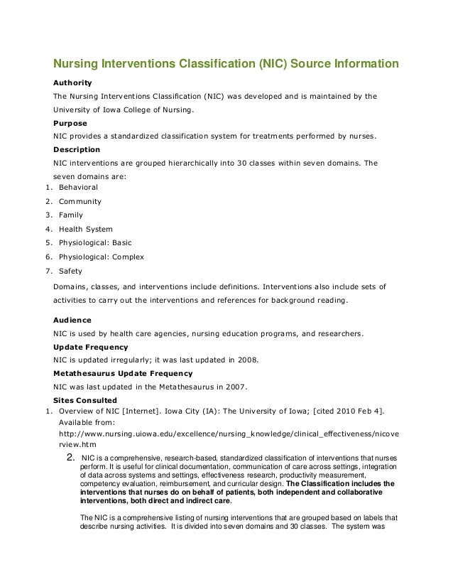 Nursing Interventions Classification (NIC) Source Information  Authority  The Nursing Interventions Classification (NIC) w...