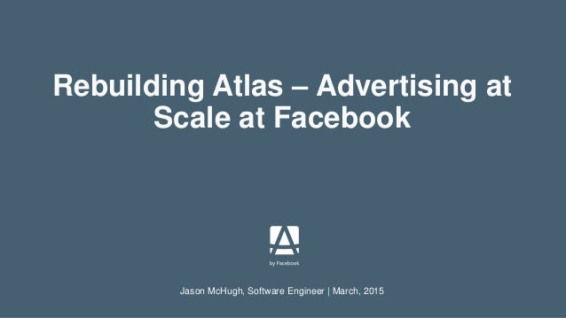 Outline • Ad serving technology • History of Atlas • The acquisition • Challenges • Architecture • Lessons learned