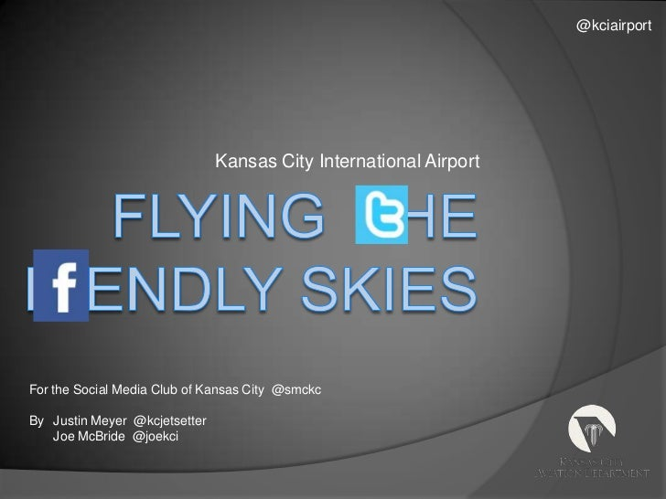 @kciairport<br />Kansas City International Airport<br />Flying    hE riendly Skies<br />For the Social Media Club of Kansa...