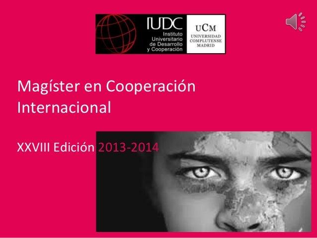 Magíster en CooperaciónInternacionalXXVIII Edición 2013-2014