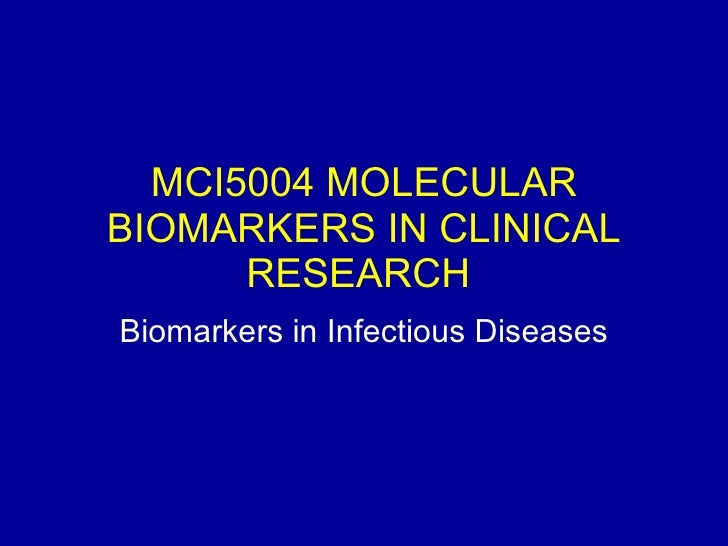 MCI5004 MOLECULAR BIOMARKERS IN CLINICAL RESEARCH  Biomarkers in Infectious Diseases