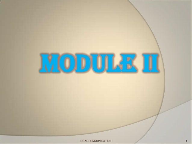 MODULE II 1ORAL COMMUNICATION