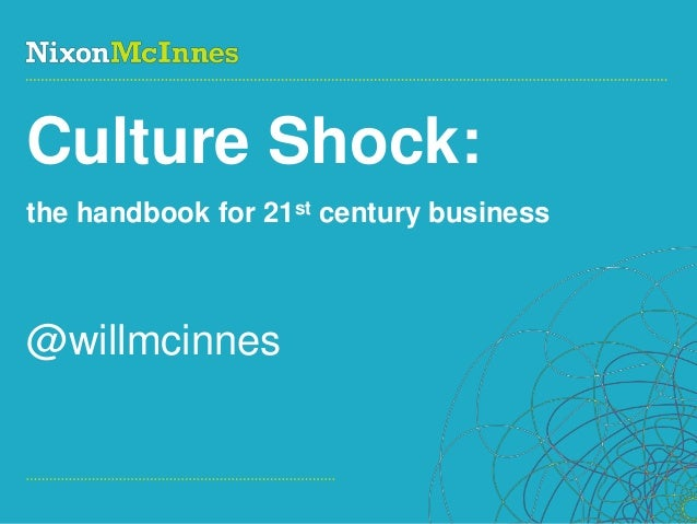 Culture Shock:the handbook for 21st century business@willmcinnesPage 1 | Social Business Pioneers