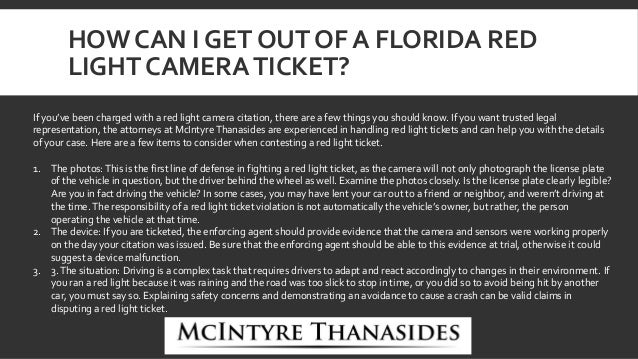HOW CAN I GET OUT OF A FLORIDA RED LIGHT CAMERATICKET?
