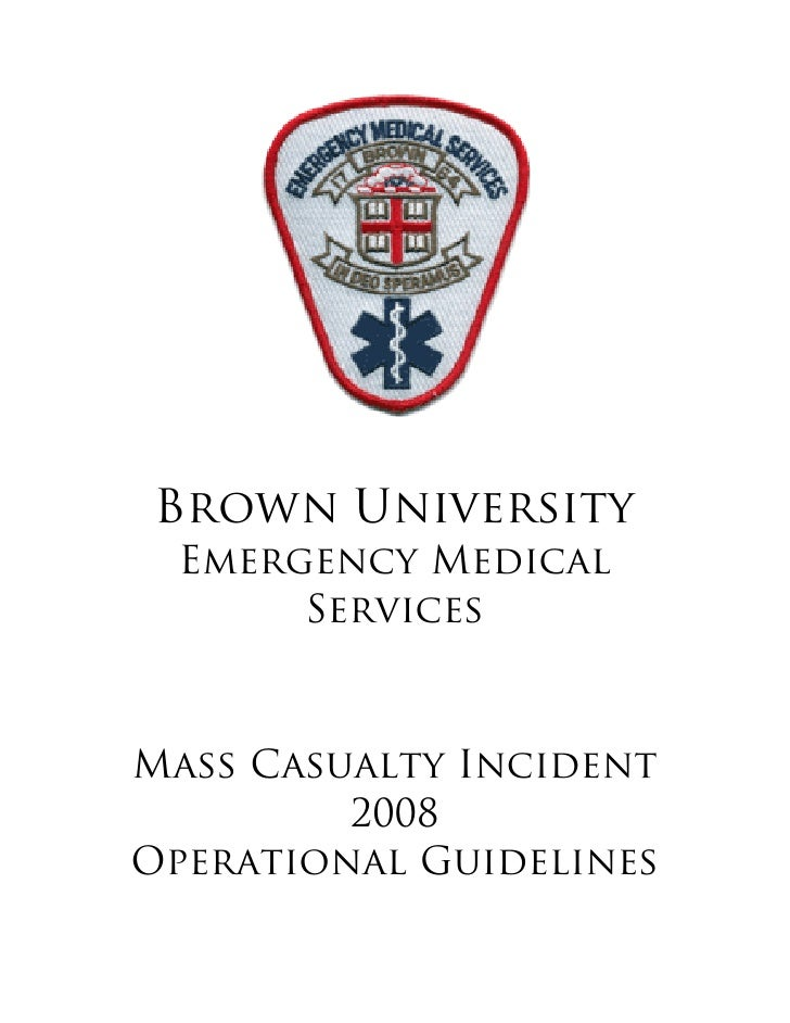 Brown University  Emergency Medical       Services    Mass Casualty Incident          2008 Operational Guidelines