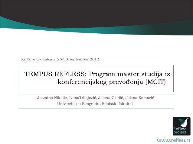 Kulture u dijalogu 26-30.septembar 2012. TEMPUS REFLESS: Program master studija iz         konferencijskog prevođenja (MCI...