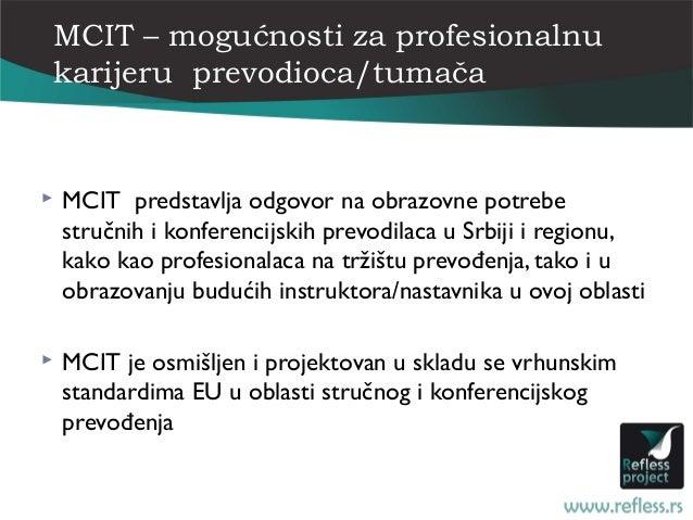 MCIT – mogućnosti za profesionalnukarijeru prevodioca/tumača   MCIT predstavlja odgovor na obrazovne potrebe    stručnih ...