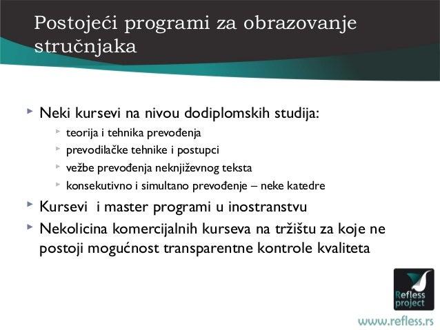 Postojeći programi za obrazovanjestručnjaka   Neki kursevi na nivou dodiplomskih studija:         teorija i tehnika prev...