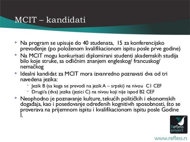 MCIT – kandidati   Na program se upisuje do 40 studenata, 15 za konferencijsko    prevođenje (po položenom kvalifikaciono...
