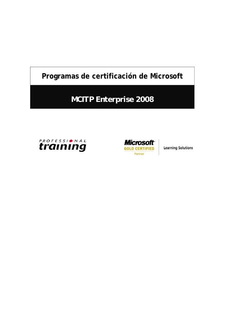 Programas de certificación de Microsoft           MCITP Enterprise 2008                                                  ...