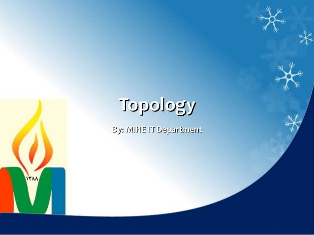 TopologyBy: MIHE IT Department