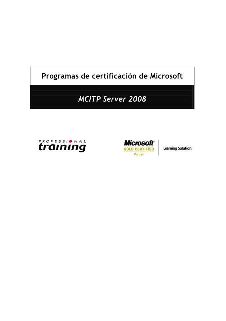 Programas de certificación de Microsoft             MCITP Server 2008