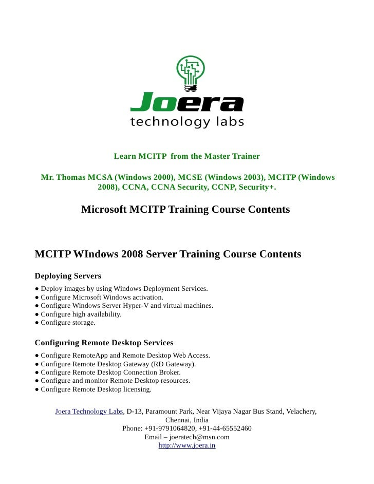 Learn MCITP from the Master Trainer Mr. Thomas MCSA (Windows 2000), MCSE (Windows 2003), MCITP (Windows             2008),...