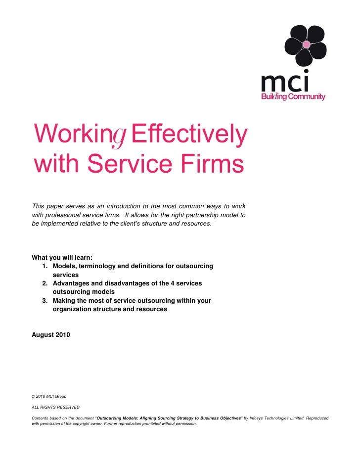 This paper serves as an introduction to the most common ways to workwith professional service firms. It allows for the rig...