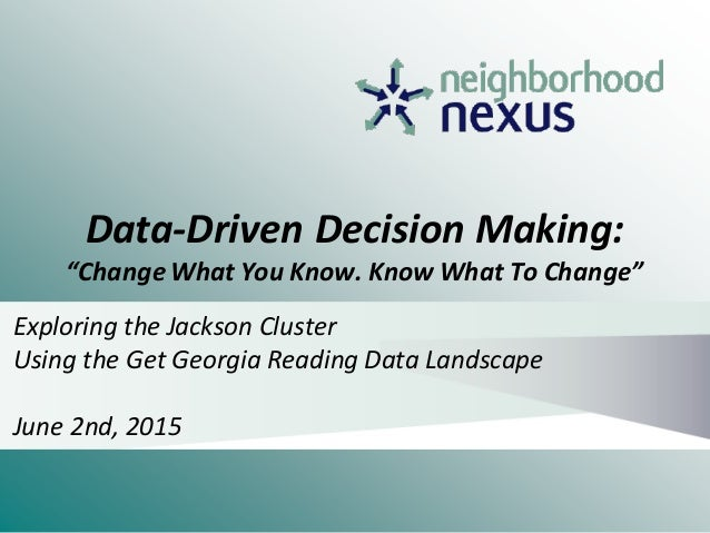 """Data-Driven Decision Making: """"Change What You Know. Know What To Change"""" Exploring the Jackson Cluster Using the Get Georg..."""