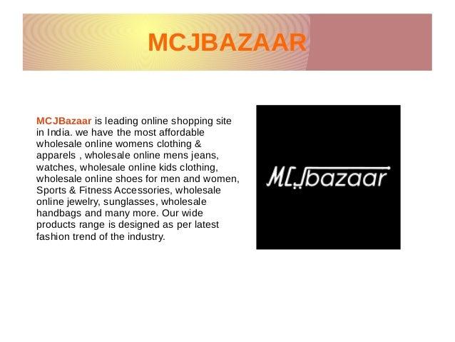 MCJBAZAARMCJBAZAAR MCJBazaar is leading online shopping site in India. we have the most affordable wholesale online womens...