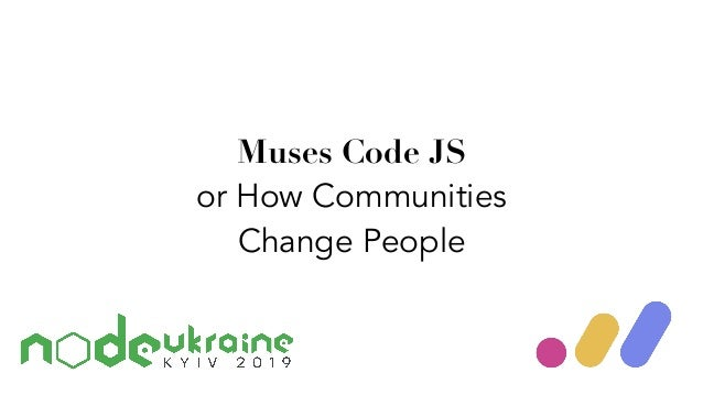 Muses Code JS or How Communities Change People