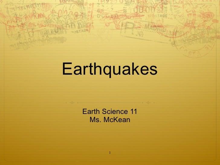 Earthquakes Earth Science 11 Ms. McKean