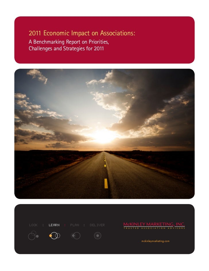 2011 Economic Impact on Associations:A Benchmarking Report on Priorities,Challenges and Strategies for 2011LOOK   :   LEAR...