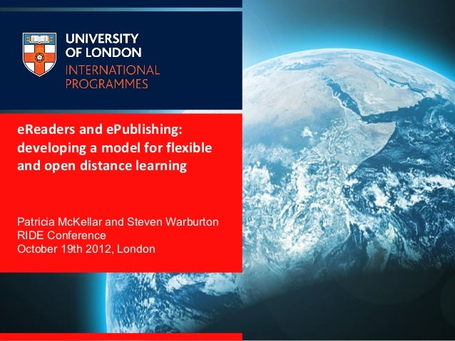 eReaders and ePublishing:developing a model for flexibleand open distance learningPatricia McKellar and Steven WarburtonRI...