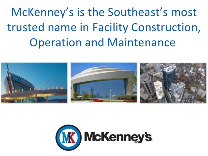 McKenney's is the Southeast's mosttrusted name in Facility Construction,    Operation and Maintenance