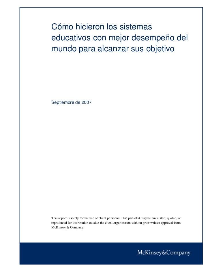 Cómo hicieron los sistemaseducativos con mejor desempeño delmundo para alcanzar sus objetivoSeptiembre de 2007This report ...