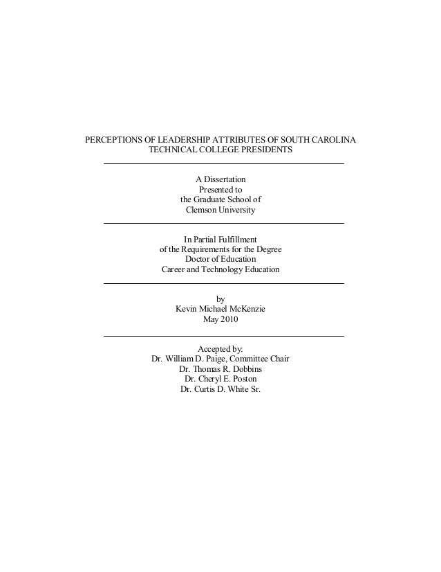 PERCEPTIONS OF LEADERSHIP ATTRIBUTES OF SOUTH CAROLINA TECHNICAL COLLEGE PRESIDENTS A Dissertation Presented to the Gradua...