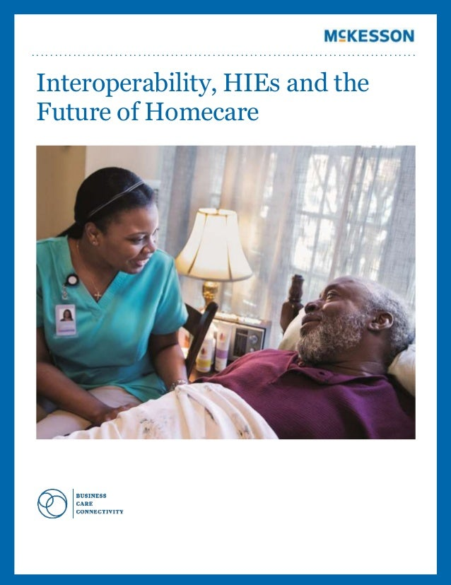 ...................................................................................  Interoperability, HIEs and the Future...