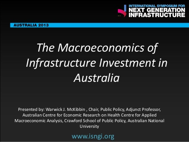 ENDORSING PARTNERS  The Macroeconomics of Infrastructure Investment in Australia  The following are confirmed contributors...