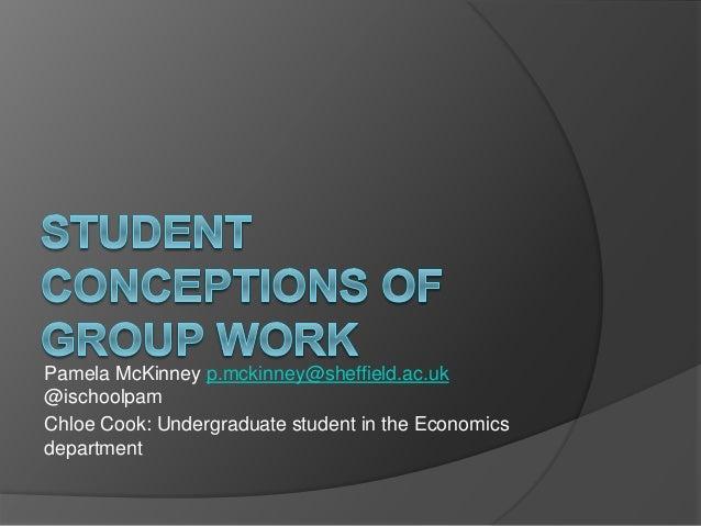 Pamela McKinney p.mckinney@sheffield.ac.uk @ischoolpam Chloe Cook: Undergraduate student in the Economics department
