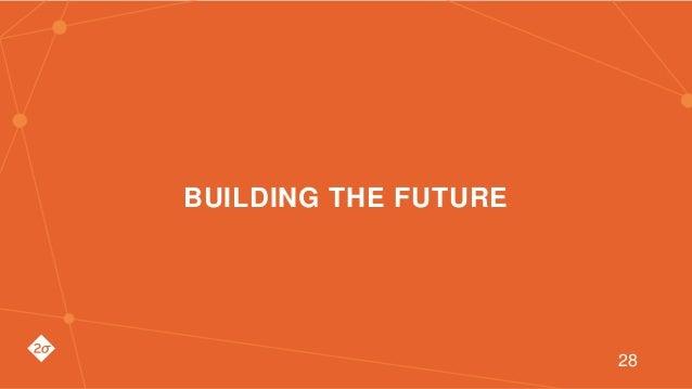 BUILDING THE FUTURE 28
