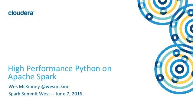 1  ©  Cloudera,  Inc.  All  rights  reserved.   High  Performance  Python  on   Apache  Spark   ...