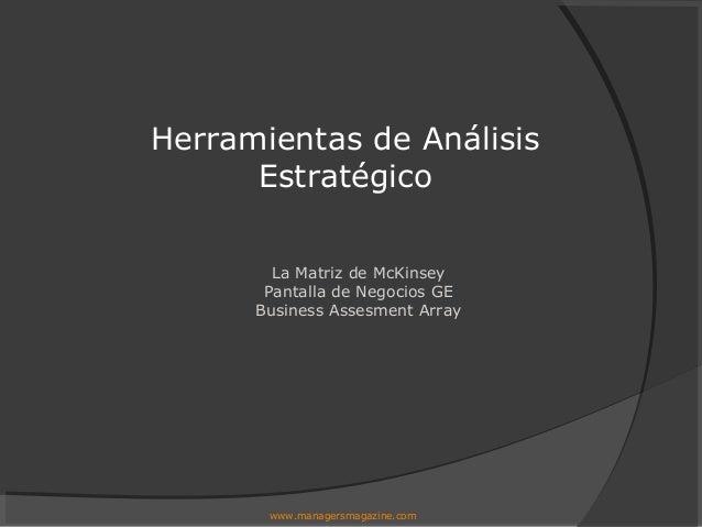 Herramientas de Análisis      Estratégico        La Matriz de McKinsey       Pantalla de Negocios GE      Business Assesme...