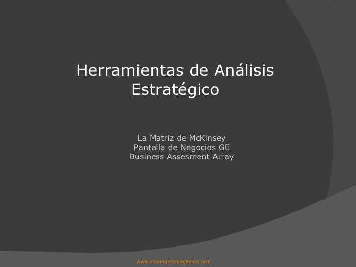 La Matriz de McKinsey Pantalla de Negocios GE Business Assesment Array Herramientas de Análisis Estratégico www.managersma...