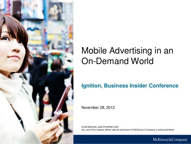 Mobile Advertising in anOn-Demand WorldIgnition, Business Insider ConferenceNovember 28, 2012CONFIDENTIAL AND PROPRIETARYA...
