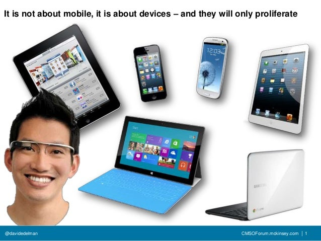 It is not about mobile, it is about devices – and they will only proliferate@davidedelman                                 ...