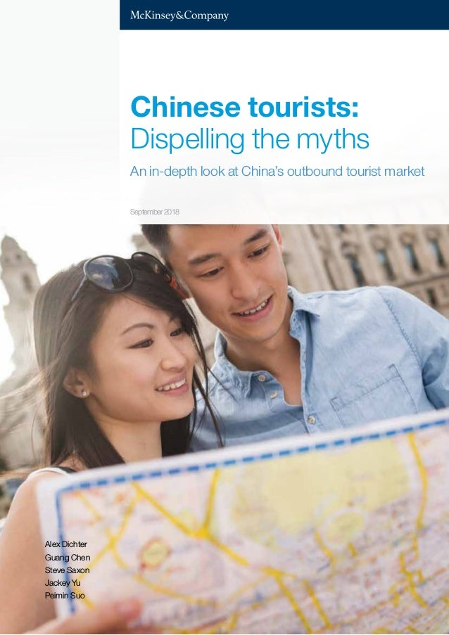 Chinese tourists: Dispelling the myths September 2018 Alex Dichter Guang Chen Steve Saxon Jackey Yu Peimin Suo Chinese tou...