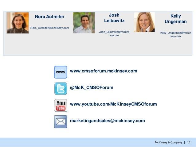 McKinsey & Company   10 www.cmsoforum.mckinsey.comWWW @McK_CMSOForum www.youtube.com/McKinseyCMSOforum marketingandsales@m...