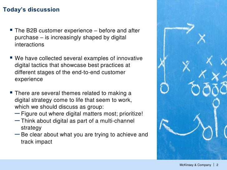 Today's discussion   The B2B customer experience – before and after   purchase – is increasingly shaped by digital   inte...