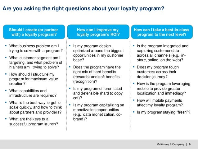 McKinsey & Company   9 Are you asking the right questions about your loyalty program? How can I improve my loyalty program...