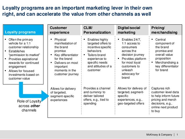 McKinsey & Company   1 Loyalty programs are an important marketing lever in their own right, and can accelerate the value ...