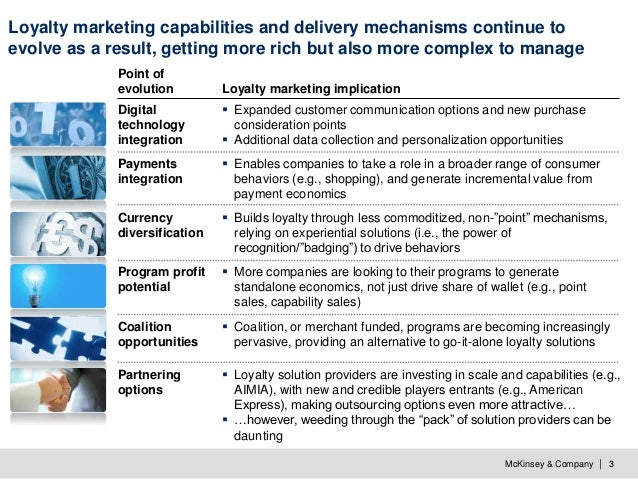 McKinsey & Company   3 Loyalty marketing capabilities and delivery mechanisms continue to evolve as a result, getting more...