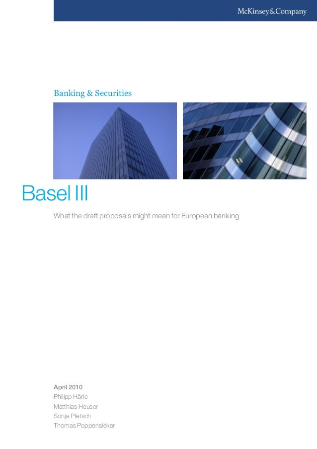 Banking & Securities  Basel III What the draft proposals might mean for European banking  April 2010 Philipp Härle Matthia...